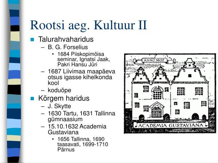 Rootsi aeg. Kultuur II