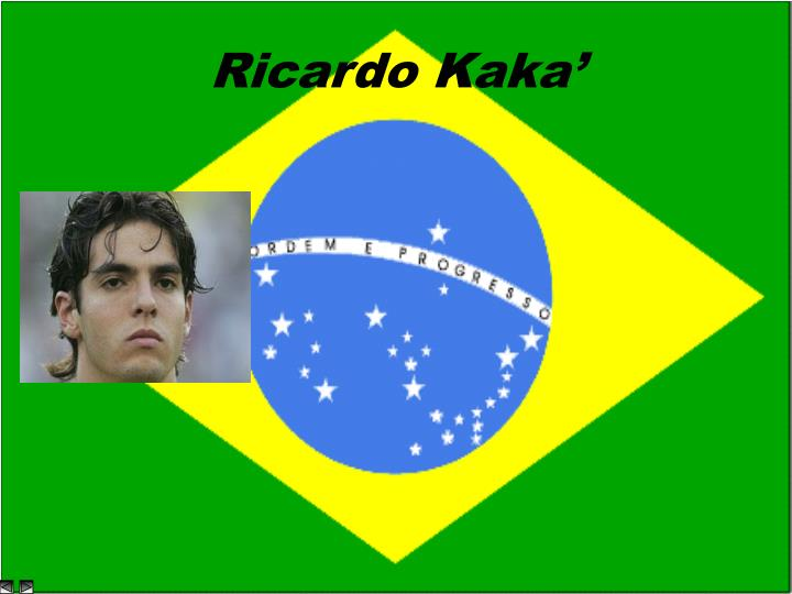 Ricardo Kaka'