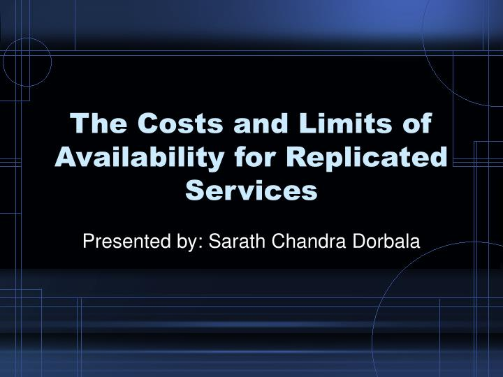 The costs and limits of availability for replicated services