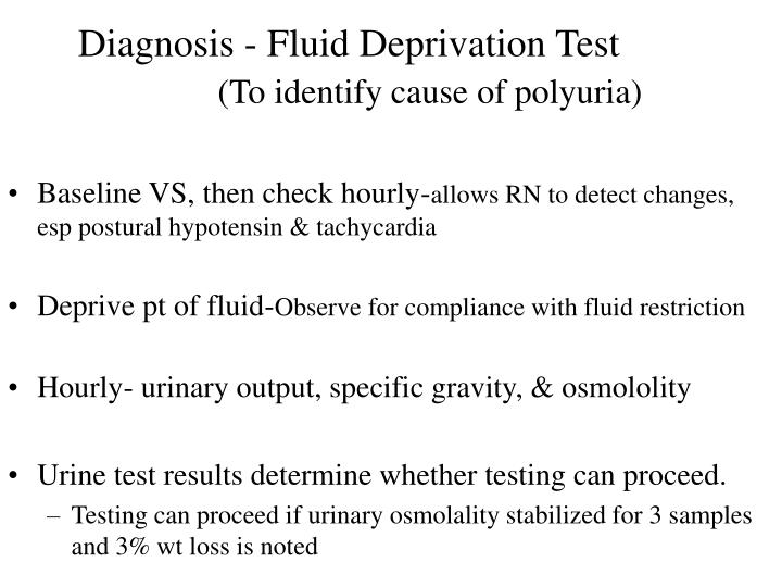 Diagnosis - Fluid Deprivation Test