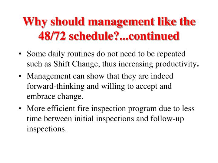 Why should management like the 48/72 schedule?...continued
