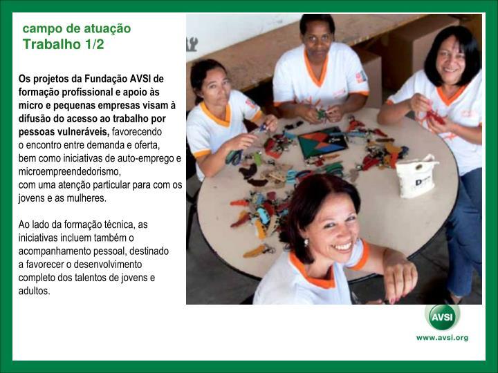 Os projetos da Fundação AVSI de formação profissional e apoio às micro e pequenas empresas visam à