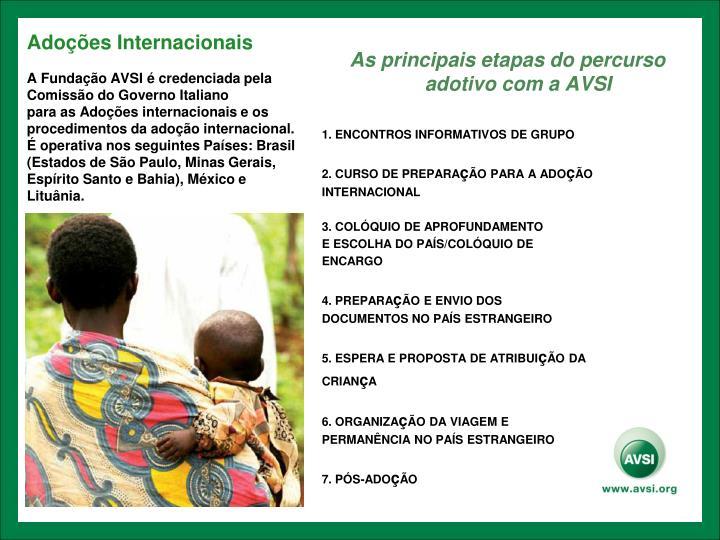A Fundação AVSI é credenciada pela Comissão do Governo Italiano