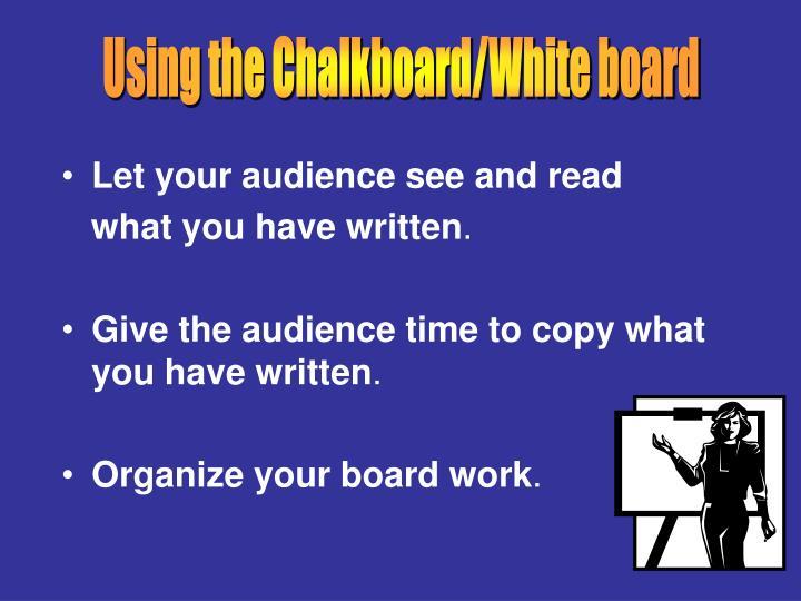 Using the Chalkboard/White board