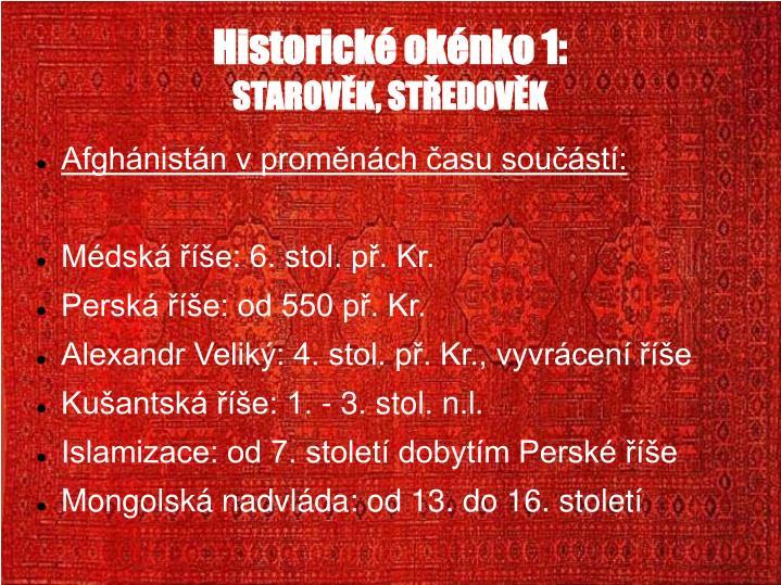 Historick oknko 1: