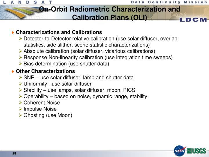 On-Orbit Radiometric Characterization and Calibration Plans (OLI)