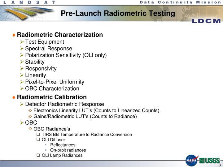 Pre-Launch Radiometric Testing