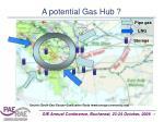 a potential gas hub