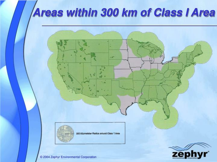 Areas within 300 km of Class I Area