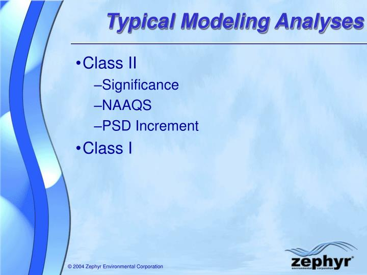 Typical Modeling Analyses