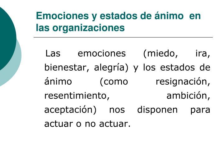 Emociones y estados de ánimo  en las organizaciones