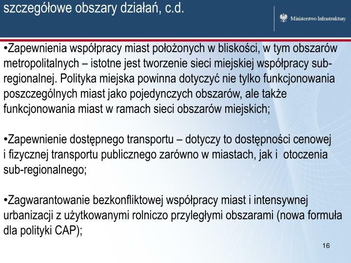 szczegółowe obszary działań, c.d.