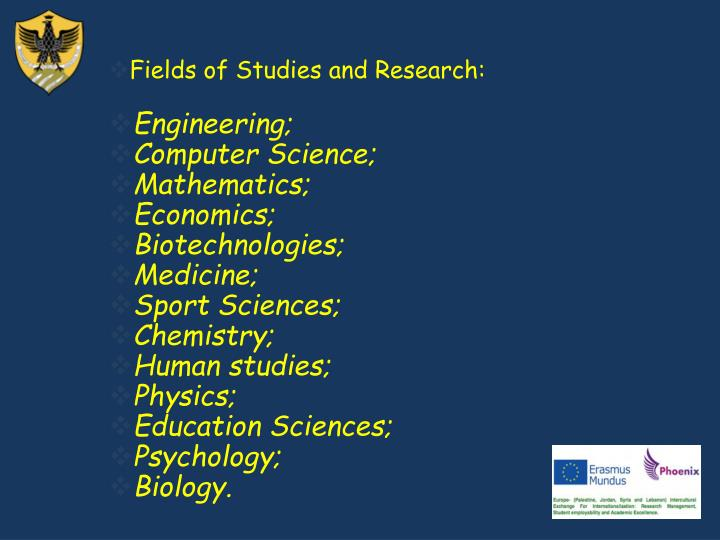 Fields of Studies and Research: