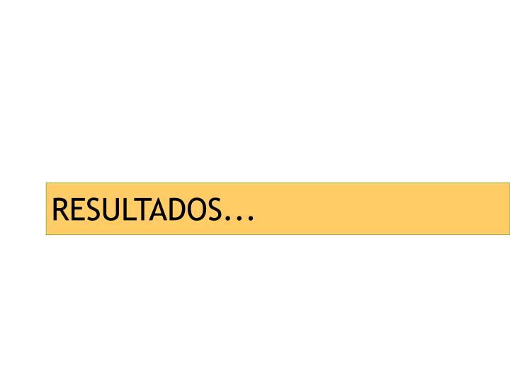 RESULTADOS...