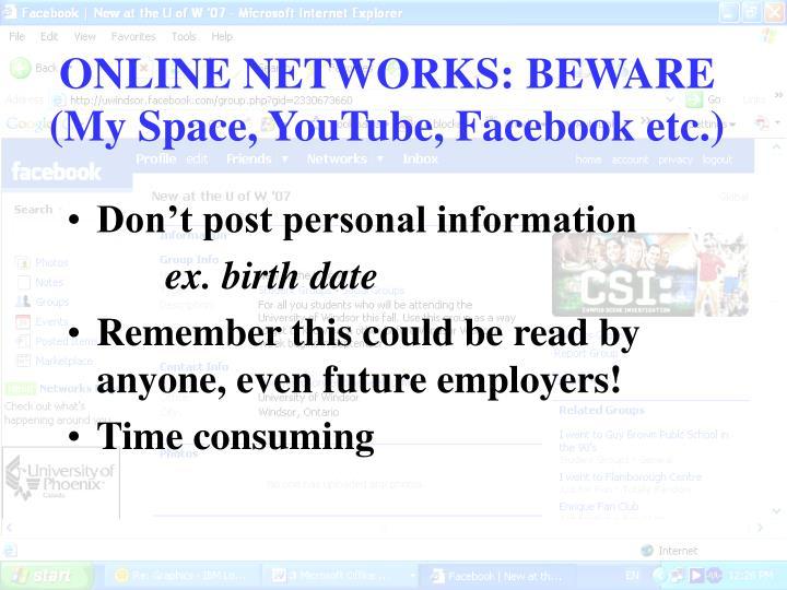ONLINE NETWORKS: BEWARE