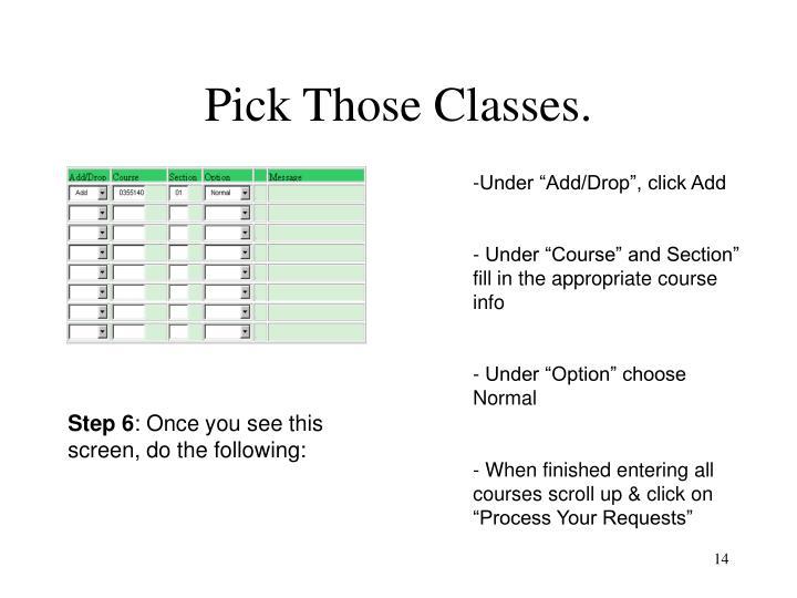 Pick Those Classes.