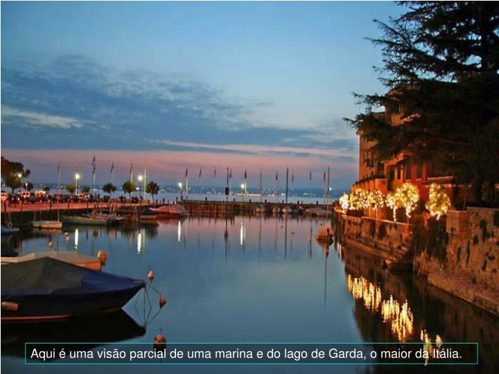 Aqui  uma viso parcial de uma marina e do lago de Garda, o maior da Itlia.