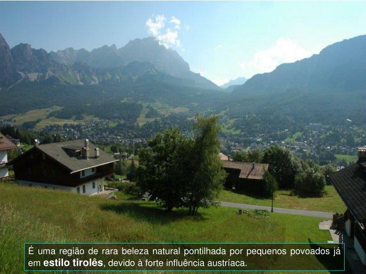 uma regio de rara beleza natural pontilhada por pequenos povoados j  em