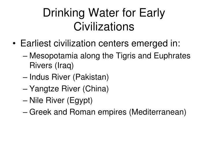 Drinking Water for Early Civilizations
