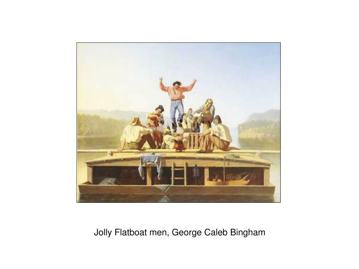 Jolly Flatboat men, George Caleb Bingham
