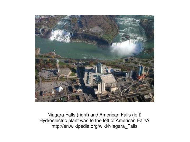 Niagara Falls (right) and American Falls (left)