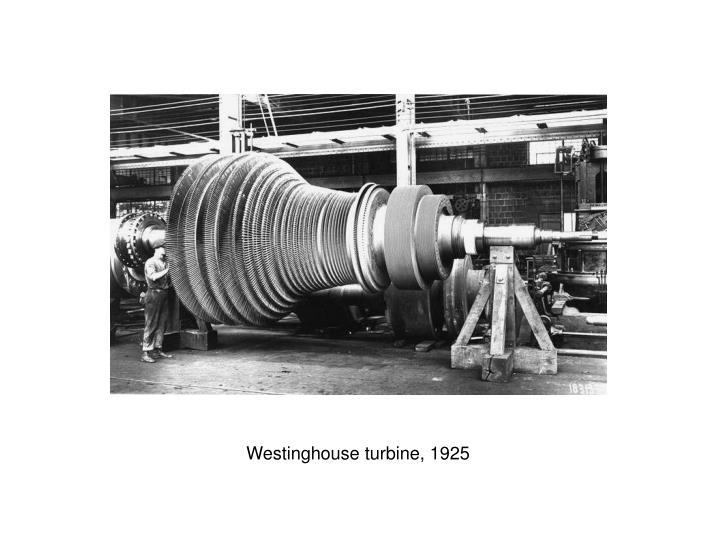 Westinghouse turbine, 1925