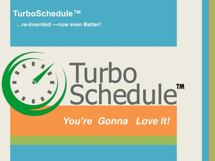 TurboSchedule™