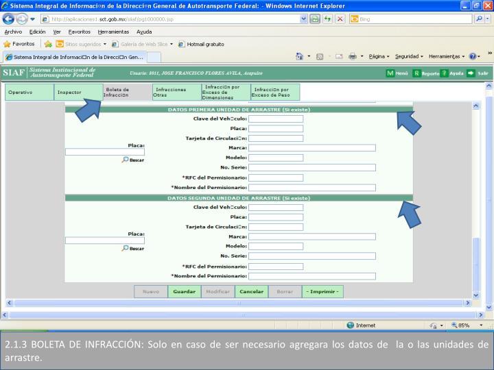 2.1.3 BOLETA DE INFRACCIÓN: Solo en caso de ser necesario agregara los datos de  la o las unidades de
