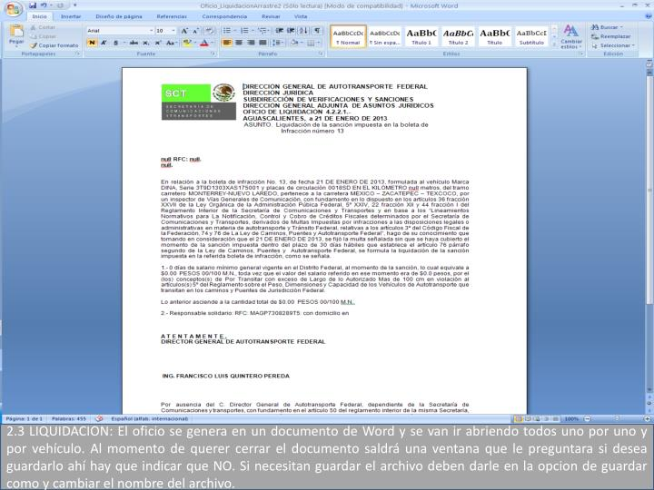 2.3 LIQUIDACION: El oficio se genera en un documento de Word y se van ir abriendo todos uno por uno y por vehículo. Al momento de querer cerrar el documento saldrá una ventana que le preguntara si desea
