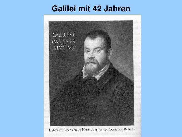 Galilei mit 42 Jahren