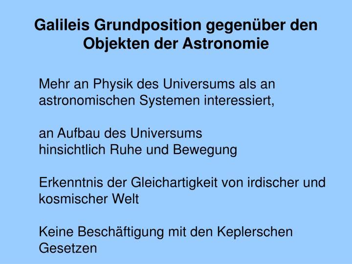 Galileis Grundposition gegenüber den Objekten der Astronomie