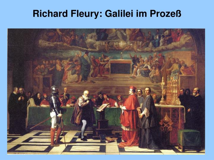 Richard Fleury: Galilei im Prozeß