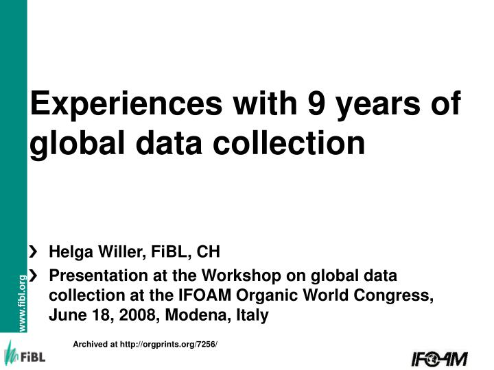 Experiences with 9 years of global data collection