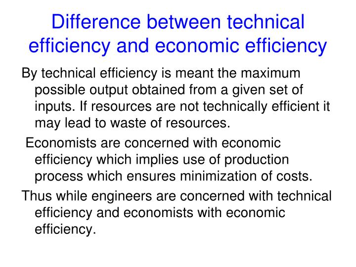 Difference between technical efficiency and economic efficiency