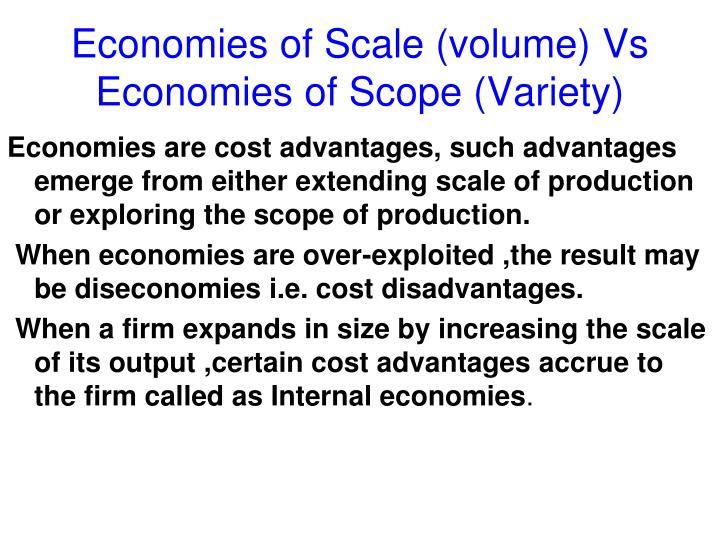 Economies of Scale (volume) Vs Economies of Scope (Variety)