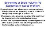 economies of scale volume vs economies of scope variety