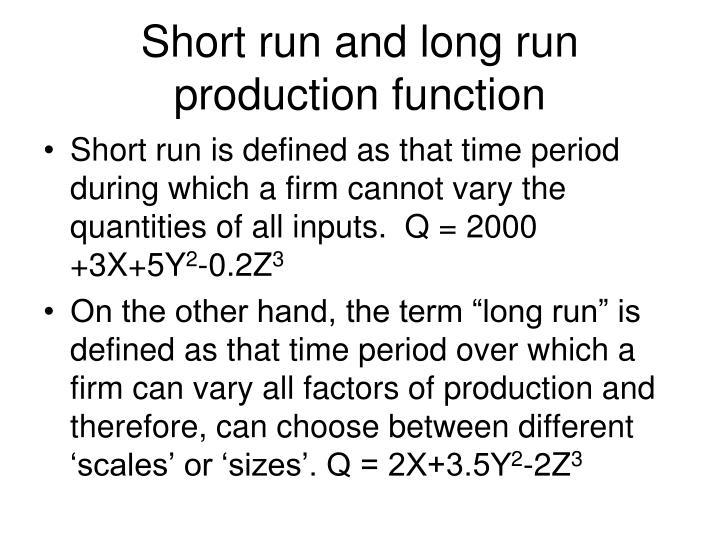 Short run and long run production function