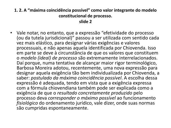 """1. 2. A """"máxima coincidência possível"""" como valor integrante do modelo constitucional de processo."""