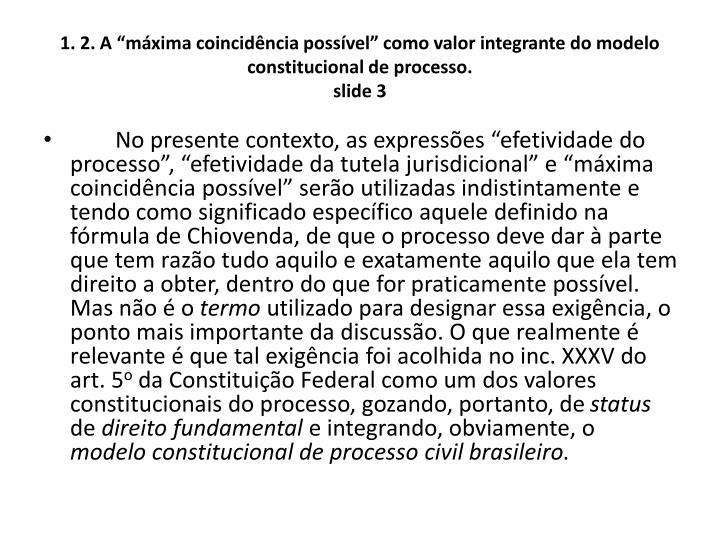 """1. 2. A """"máxima coincidência possível"""" como valor integrante do modelo constitucional de processo"""