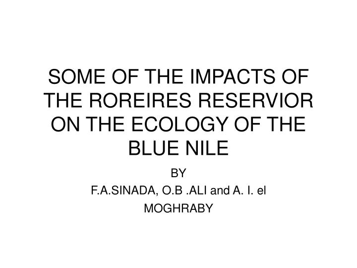 Some of the impacts of the roreires reservior on the ecology of the blue nile