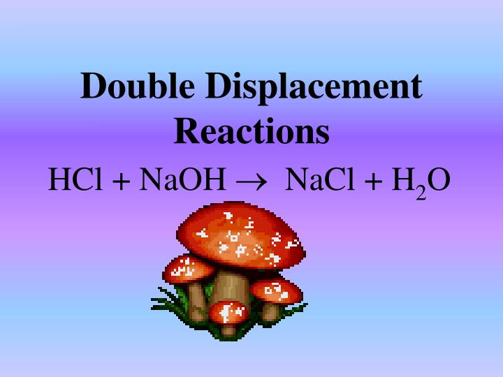 Double Displacement Reactions