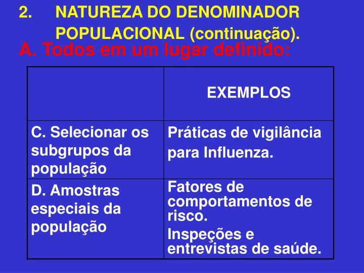 2. NATUREZA DO DENOMINADOR POPULACIONAL