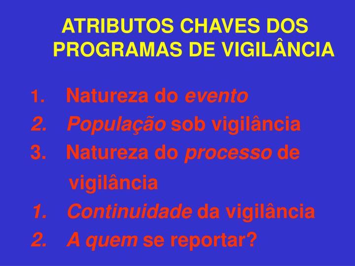 ATRIBUTOS CHAVES DOS PROGRAMAS DE VIGILÂNCIA