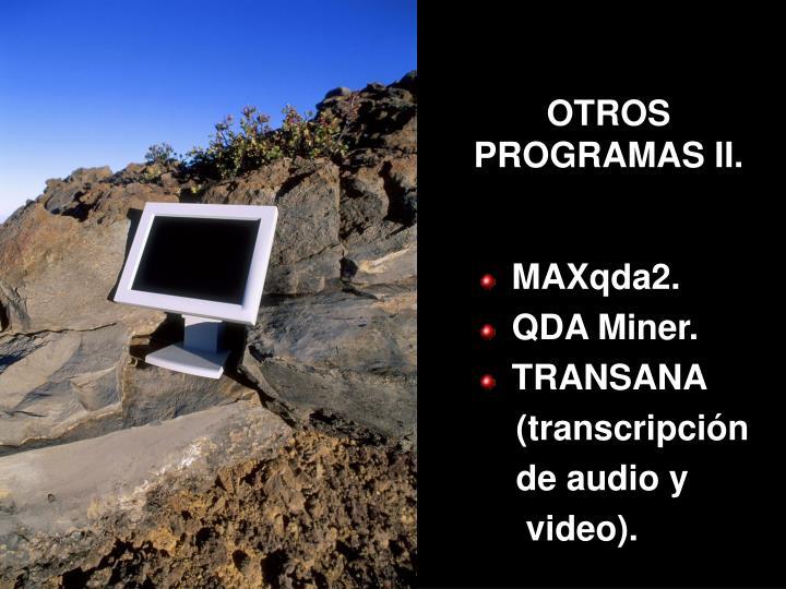 OTROS PROGRAMAS II.
