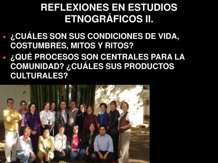 REFLEXIONES EN ESTUDIOS ETNOGRÁFICOS II.
