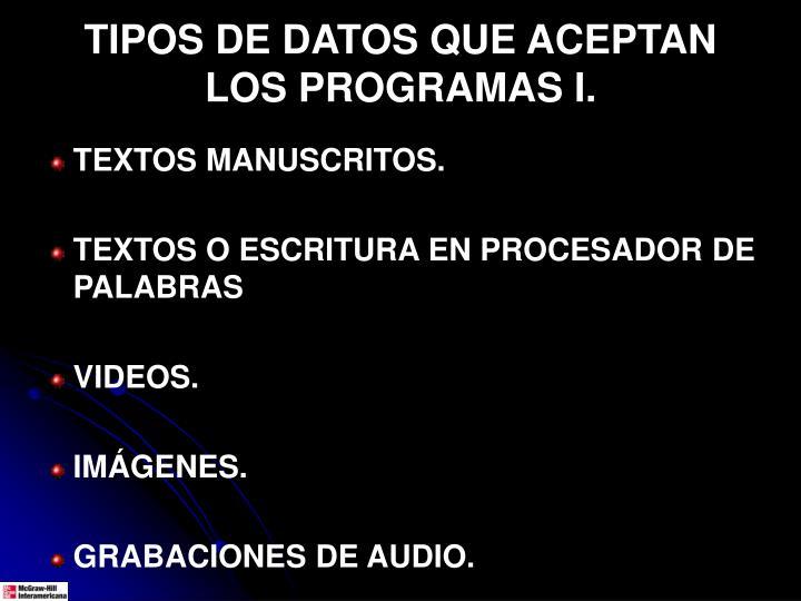 TIPOS DE DATOS QUE ACEPTAN LOS PROGRAMAS I.