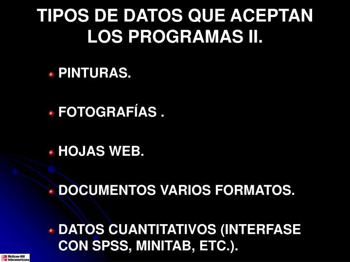 TIPOS DE DATOS QUE ACEPTAN LOS PROGRAMAS II.