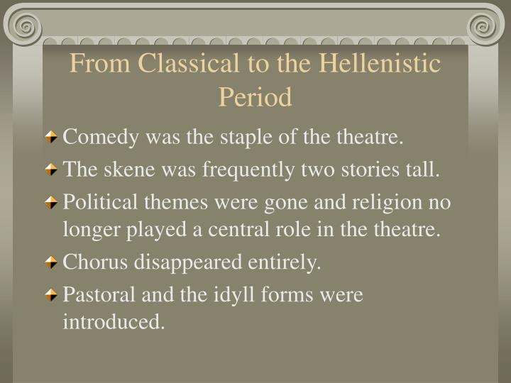 From Classical to the Hellenistic Period