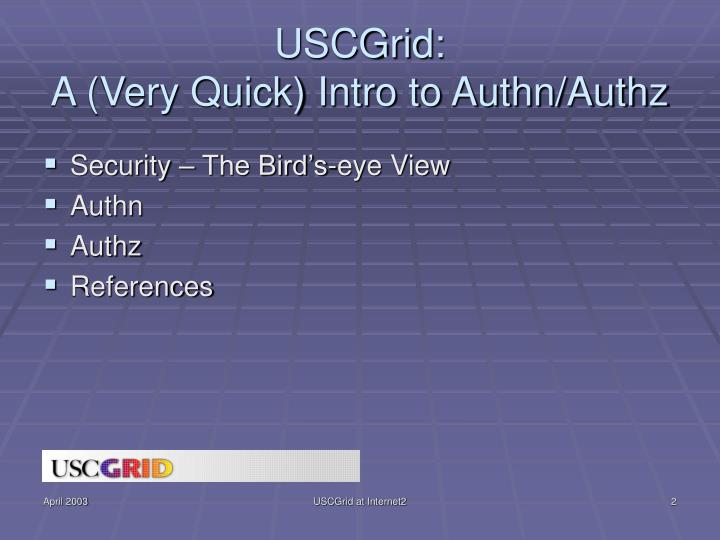 Uscgrid a very quick intro to authn authz