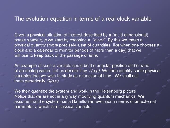 The evolution equation in terms of a real clock variable